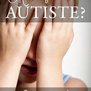 Mon Enfant Est Il Autiste Mini E Books Sur Lautisme T 1 0